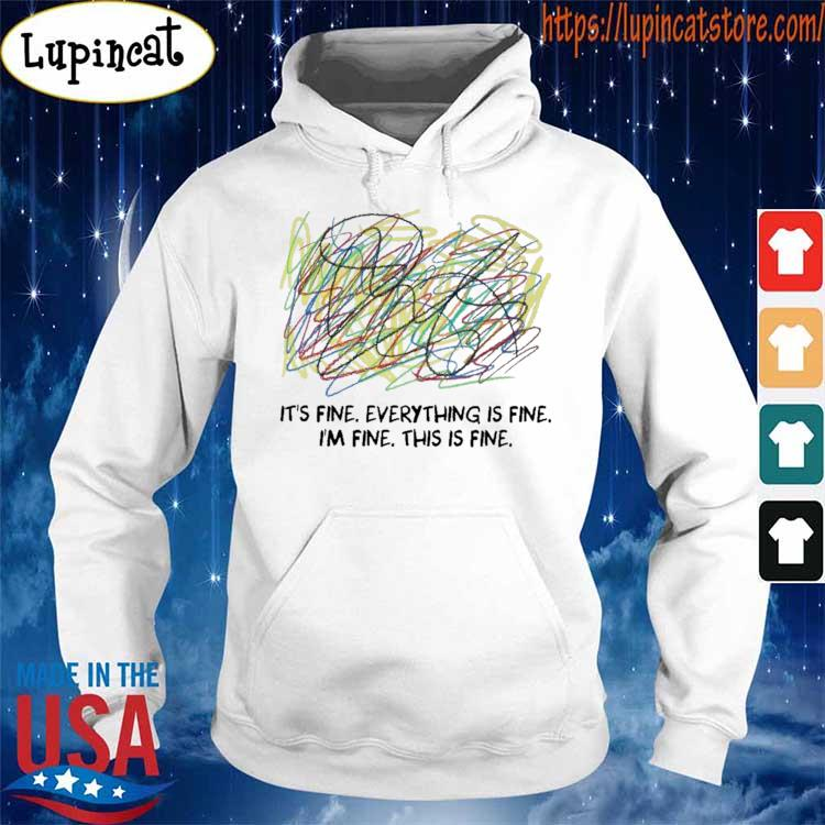 Teacher Scribble It's fine everything is fine I'm fine this is fine s Hoodie