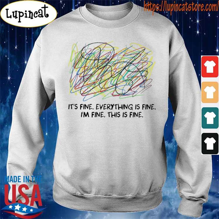 Teacher Scribble It's fine everything is fine I'm fine this is fine s Sweatshirt