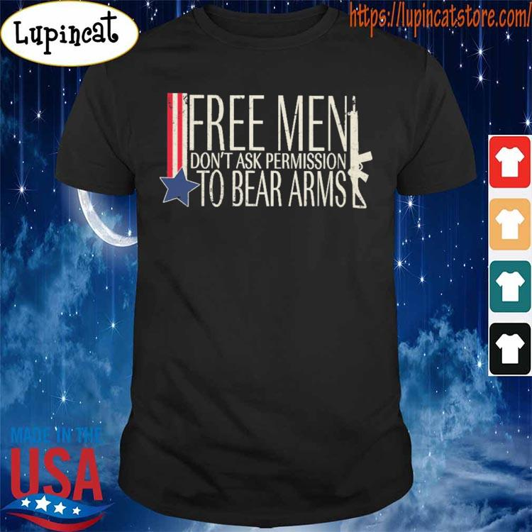 Free Men don't ask Permission to Bear Arms Gun American flag s Shirt