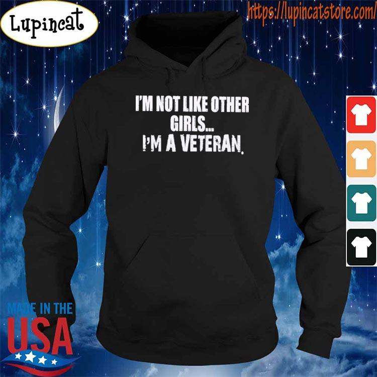 I'm not like other Girls I'm a Veteran Father's day shirt
