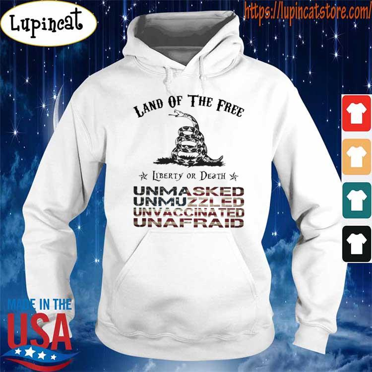 Land of the Free Liberty or Death Unmasked Unmuzzled Unvaccinated Unafraid American flag s Hoodie