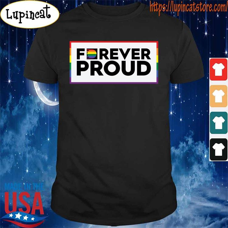LGBT Forever Proud To day s Shirt