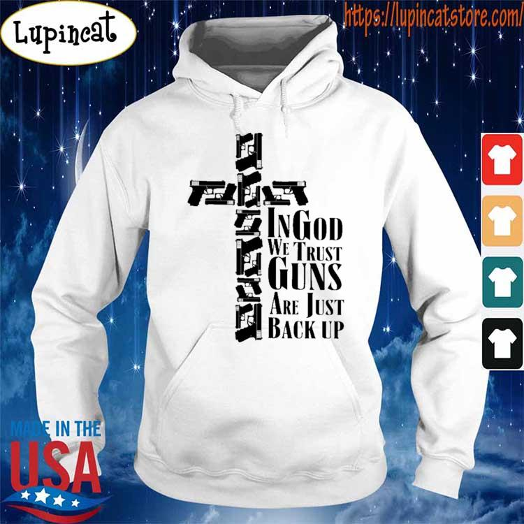 Official Cross In god we trust Guns are just back up s Hoodie