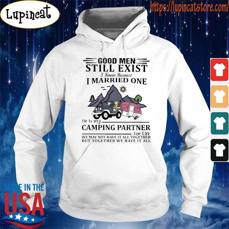 Official God Men still exist I know because I married one he is my Camping Partner s Hoodie