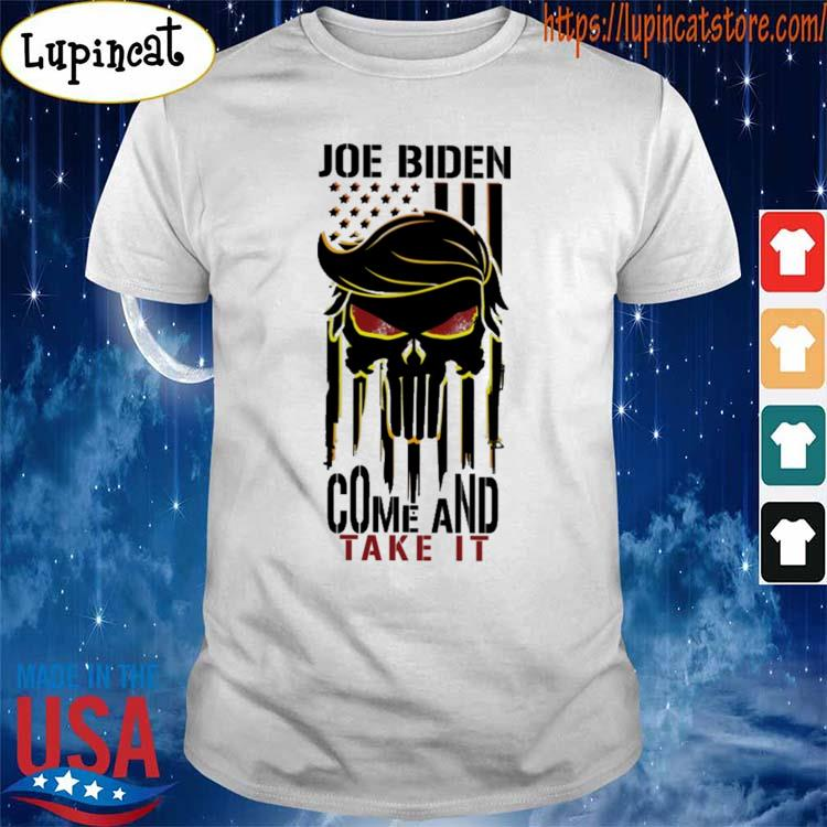 Official Skull Joe Biden come and take it shirt