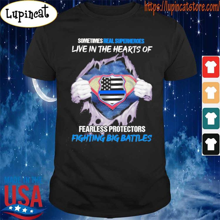Sometimes Real Superheroes live in the Hearts Of blood inside me s Shirt