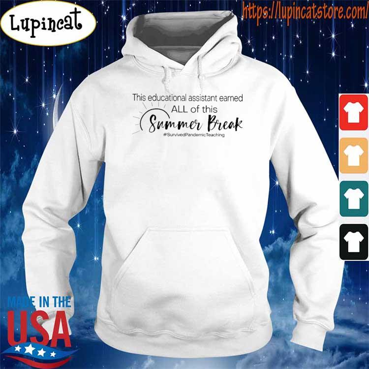 This Educational Assistant earned all of this Summer Break #Survived Pandemic Teaching s Hoodie