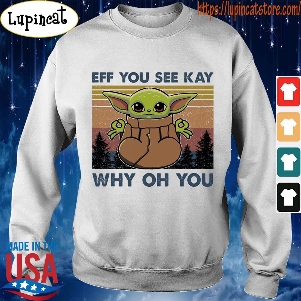 Baby Yoda yoga eff you see kay why oh you vintage s Sweatshirt