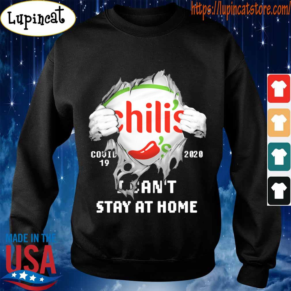 Blood inside me Chili's covid-19 2020 I can't stay at home s Sweatshirt
