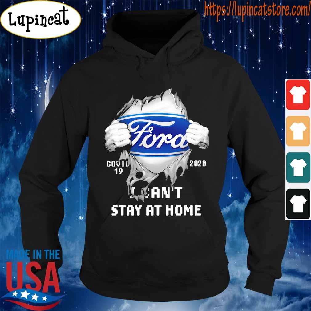 Blood inside me Ford covid-19 2020 I can't stay at home s Hoodie