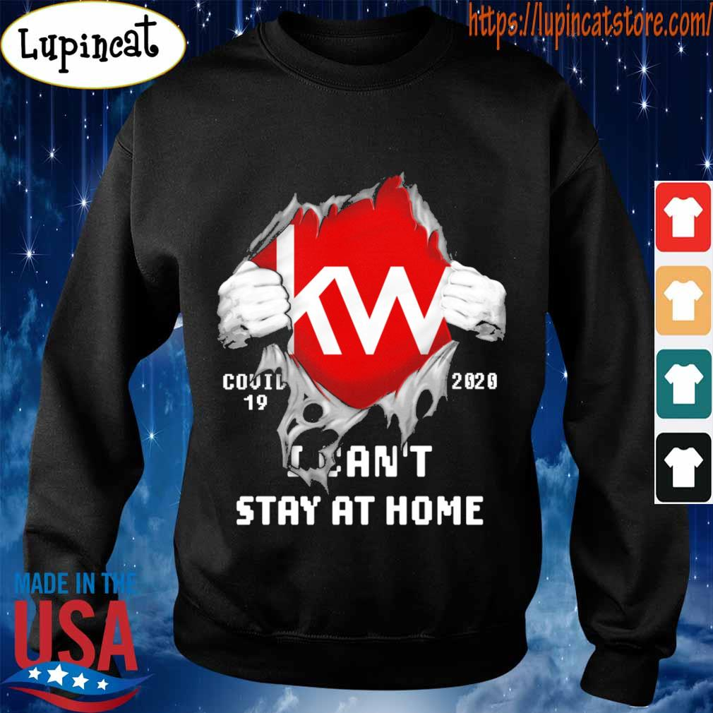 Blood inside me Kw covid-19 2020 I can't stay at home s Sweatshirt
