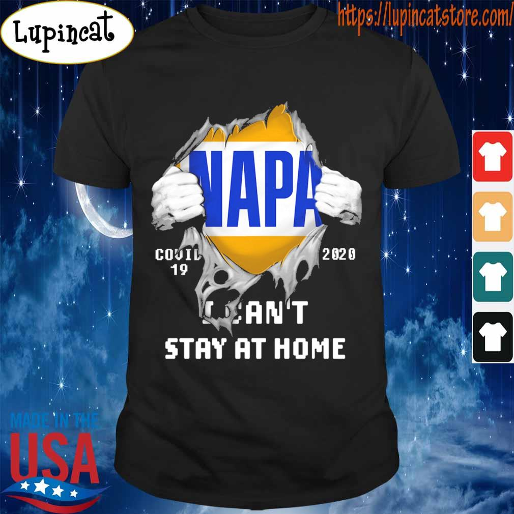 Blood inside me NAPA covid-19 2020 I can't stay at home shirt