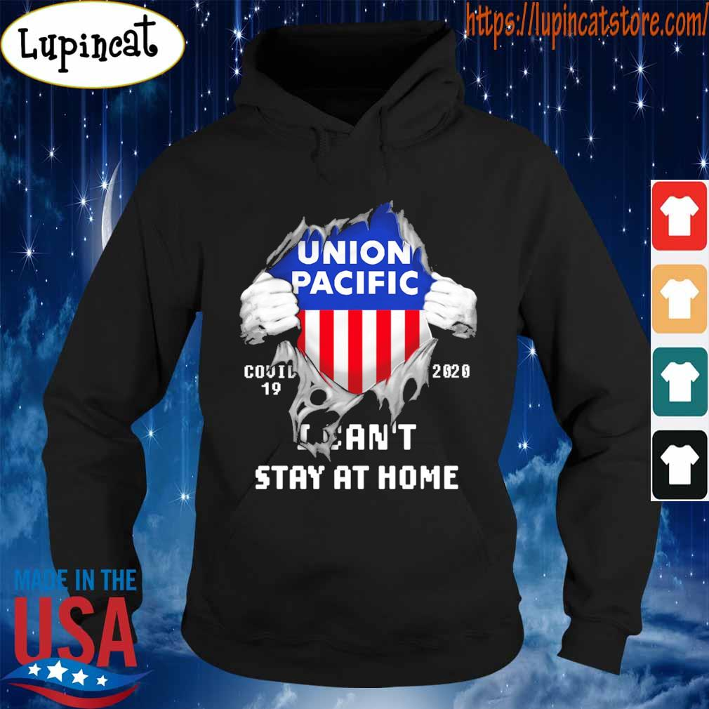 Blood inside me Union Pacific covid-19 2020 I can't stay at home s Hoodie