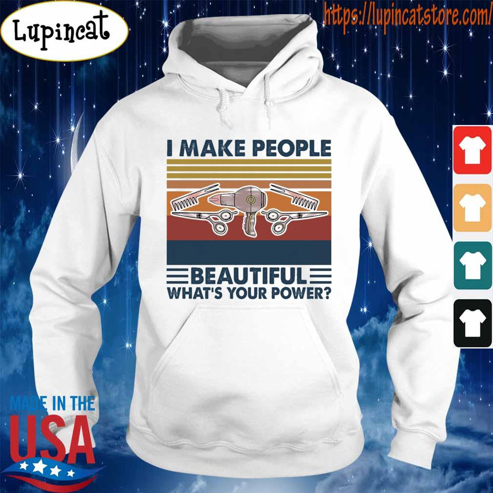 Hairstyle I make people Beautiful what's your power vintage s Hoodie