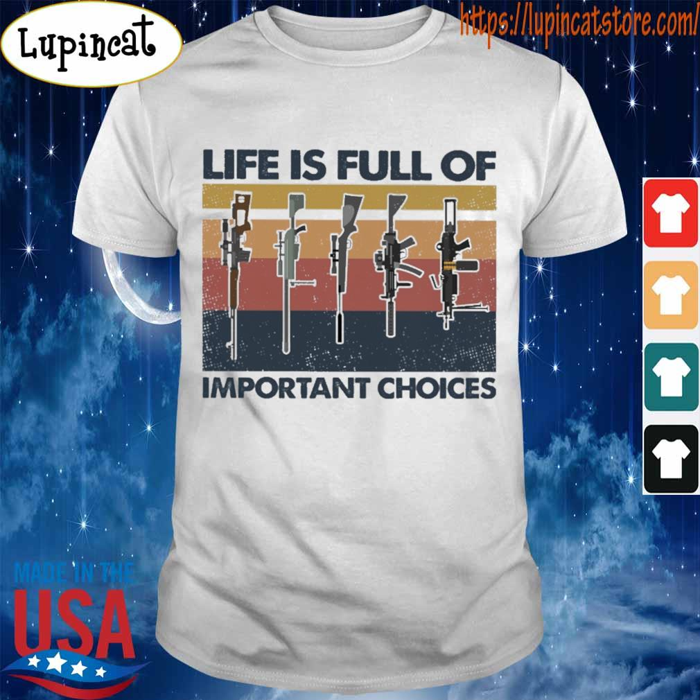 Gun Life is full of important choices vintage shirt
