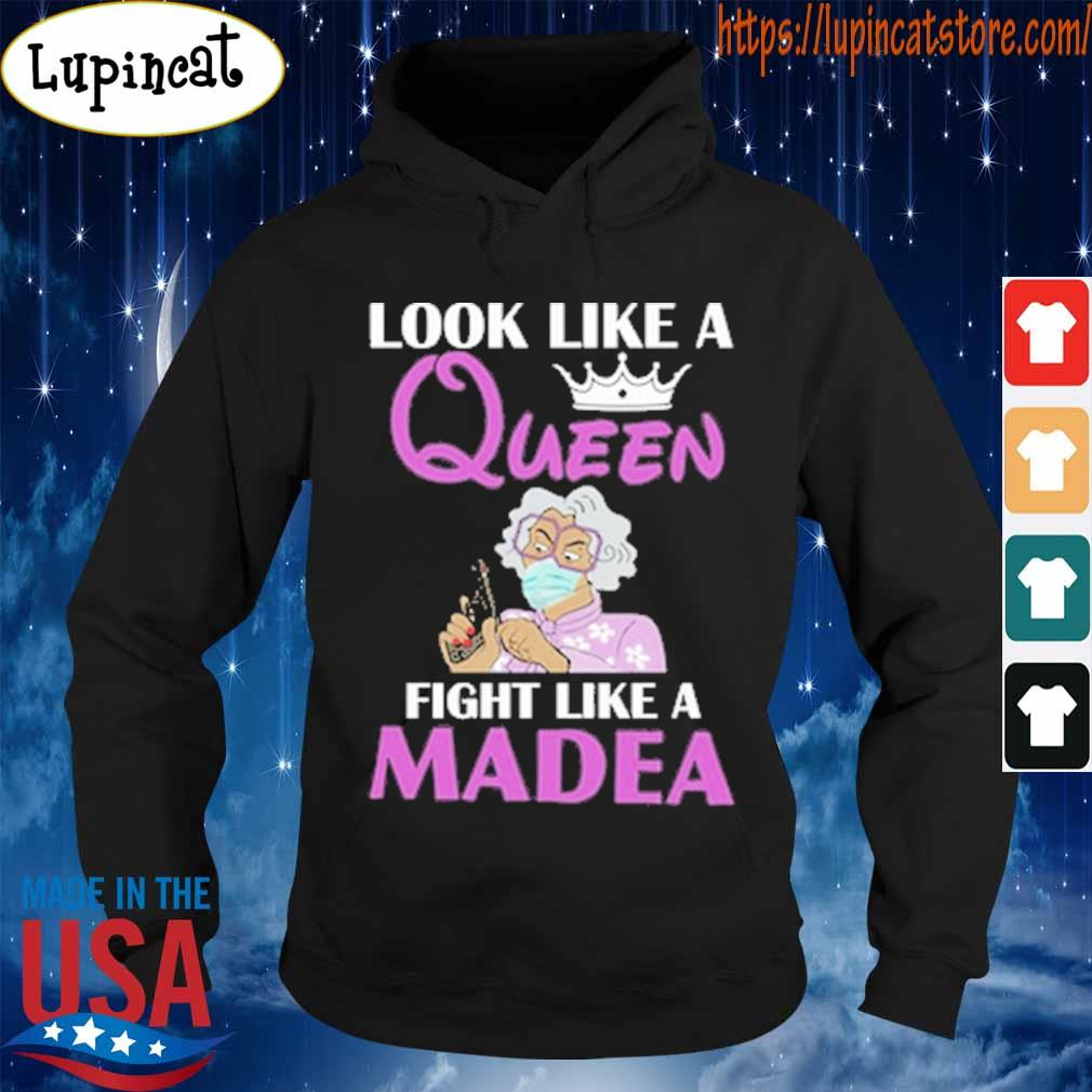 Look like a Queen fight like a Madea s Hoodie