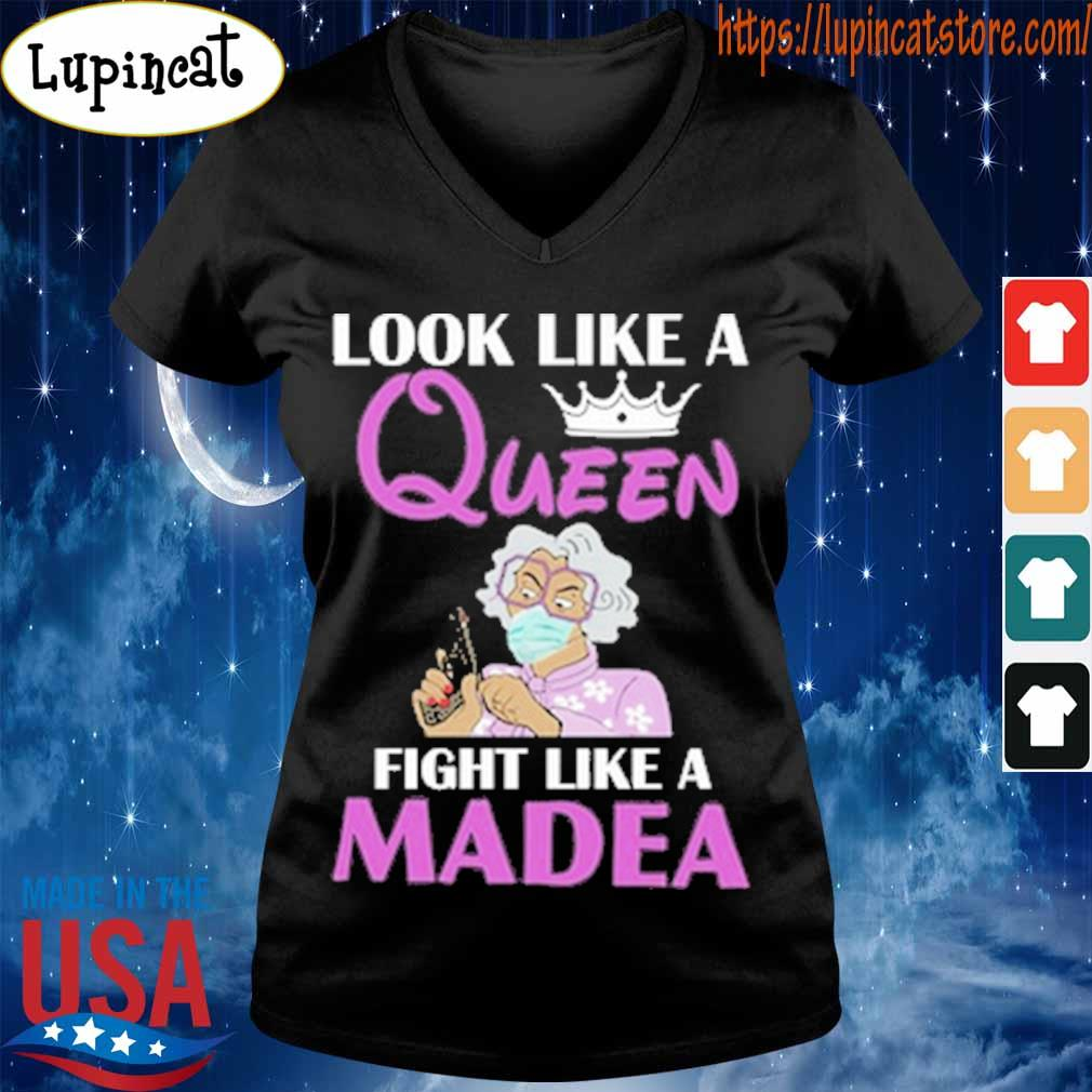 Look like a Queen fight like a Madea s V-neck