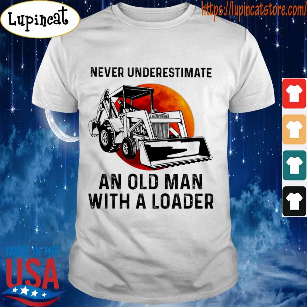 Never underestimate an old man with a Loader shirt