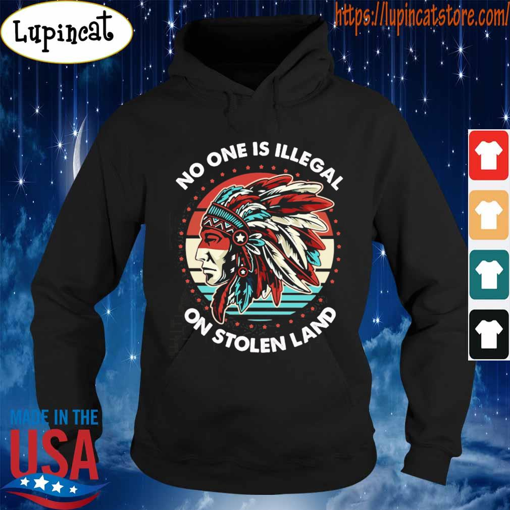 No one is illegal on stolen land America vintage s Hoodie