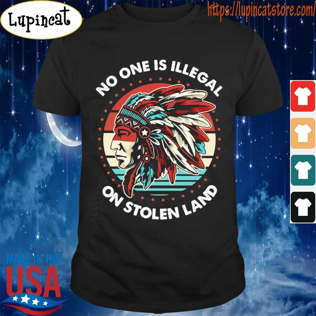 No one is illegal on stolen land America vintage shirt
