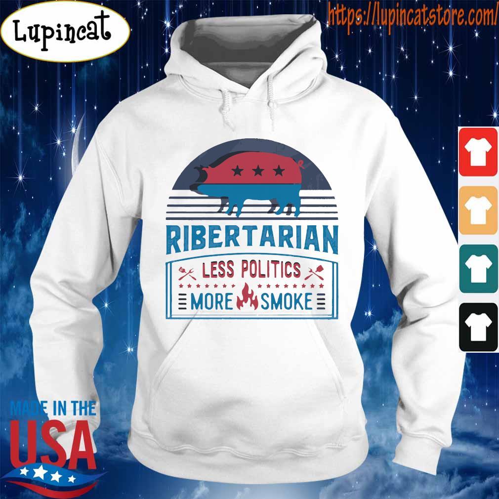 Ribertarian less politics more smoke bbq s Hoodie