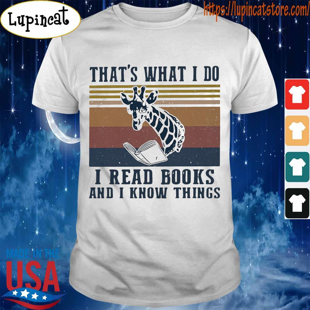 That_s what I do I read books and I know things giraffe vintage shirt