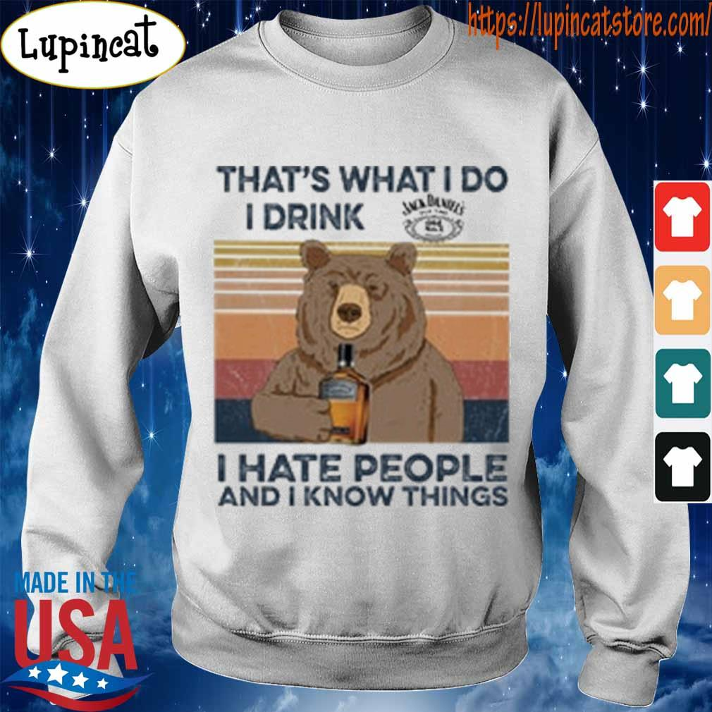 Bear That's what I do I drink Glass Bottle I hate people and I know things vintage s Sweatshirt