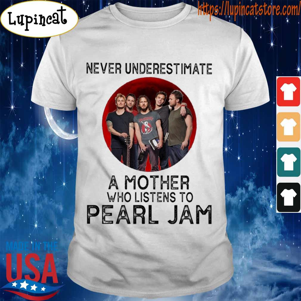 Never underestimate a Mother who listens to Pearl Jam Moon shirt