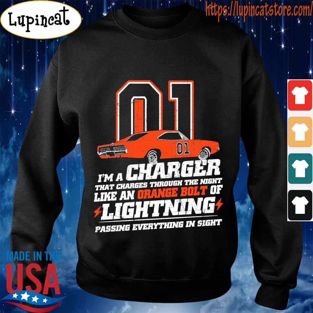 01 I'm a charger that charges through the night like an orange bolt of Lighting passing everything in sight s Sweatshirt