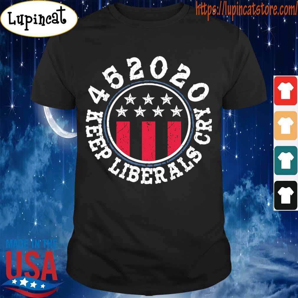 452020 keep Liberals cry shirt