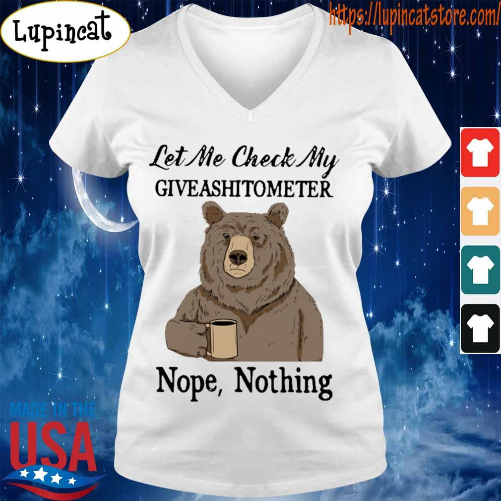 Bear drinking coffee let Me check My giveashitometer nope nothing s V-neck