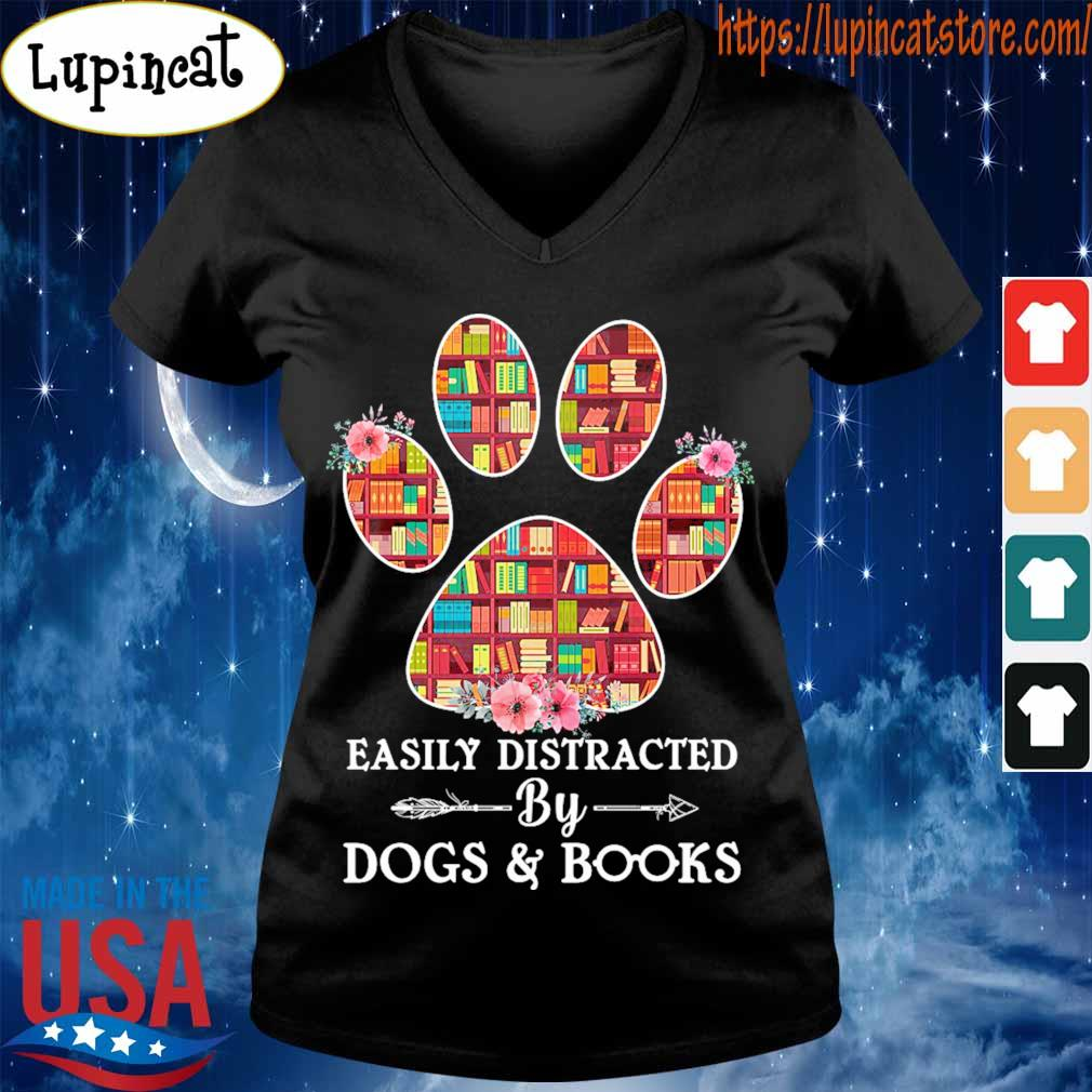 Easily distracted by Dogs and Books s V-neck