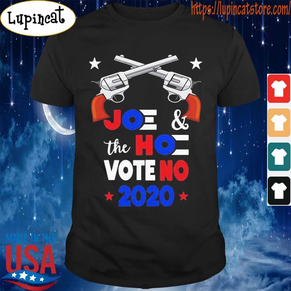Guns Joe and the Hoe Vote No 2020 shirt