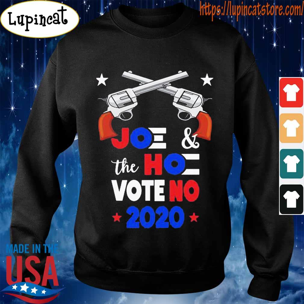 Guns Joe and the Hoe Vote No 2020 s Sweatshirt