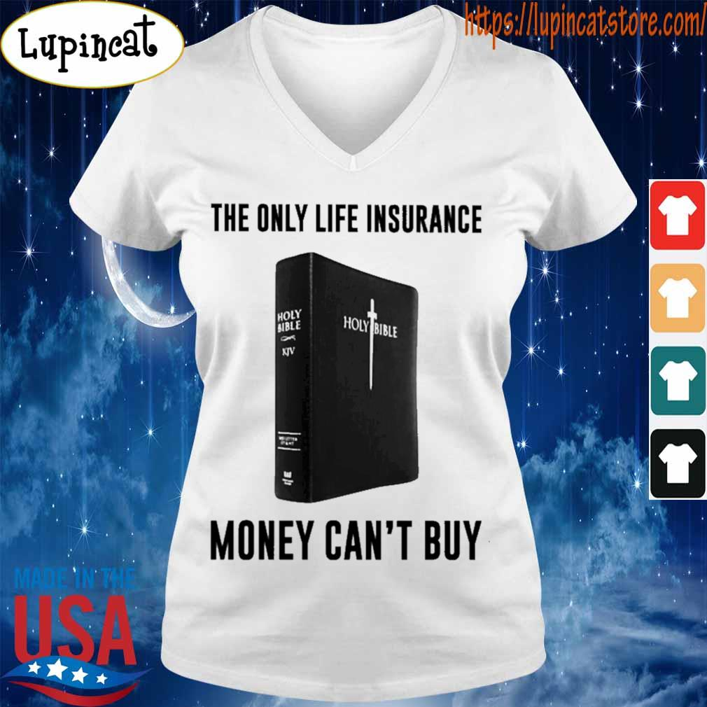 Holy Bible The only life insurance money can't buy s V-neck