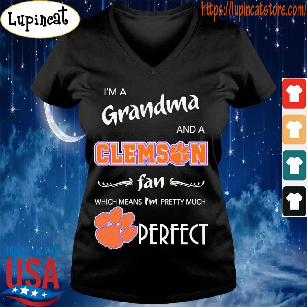 I'm a grandma and Clemson Tiger a fan which means I'm pretty much Perfect s V-neck