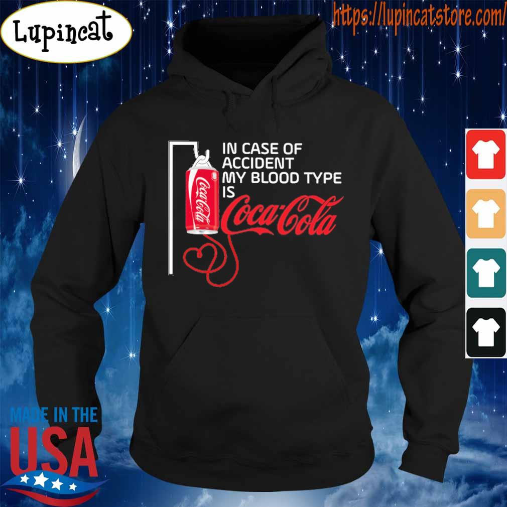 In case of accident my blood type is Coca Cola s Hoodie