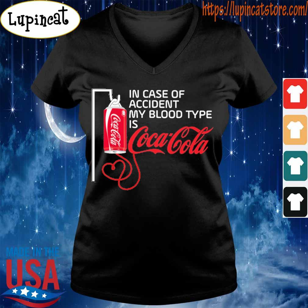 In case of accident my blood type is Coca Cola s V-neck