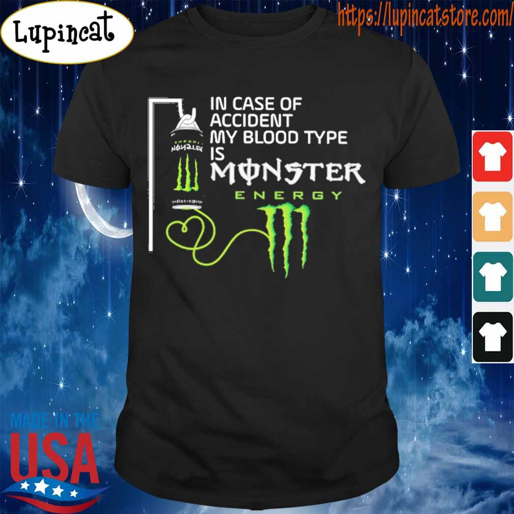 In case of accident my blood type is Monster Energy shirt