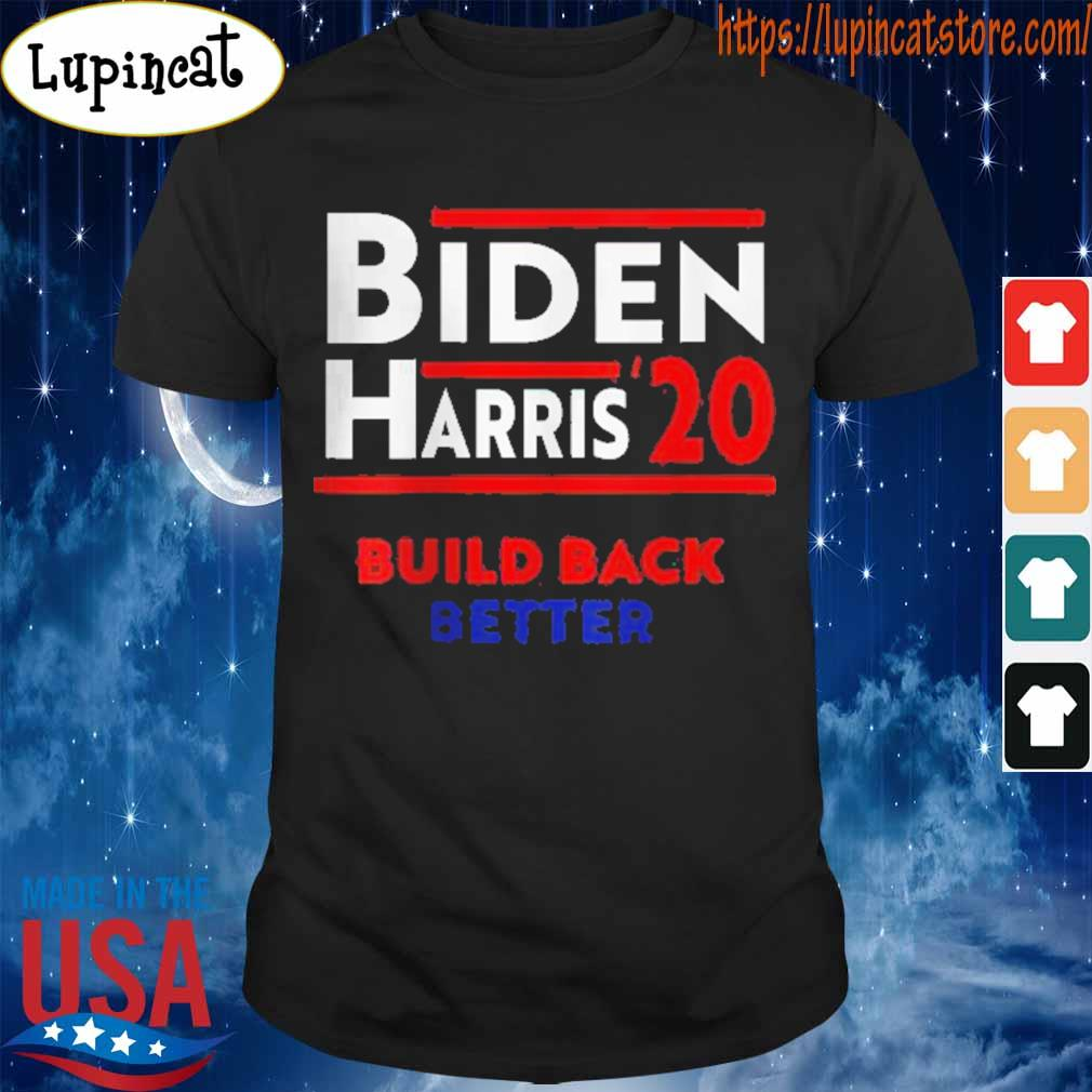 Joe Biden And Kamala Harris Build Back Better 2020 Shirt Hoodie Sweater Long Sleeve And Tank Top