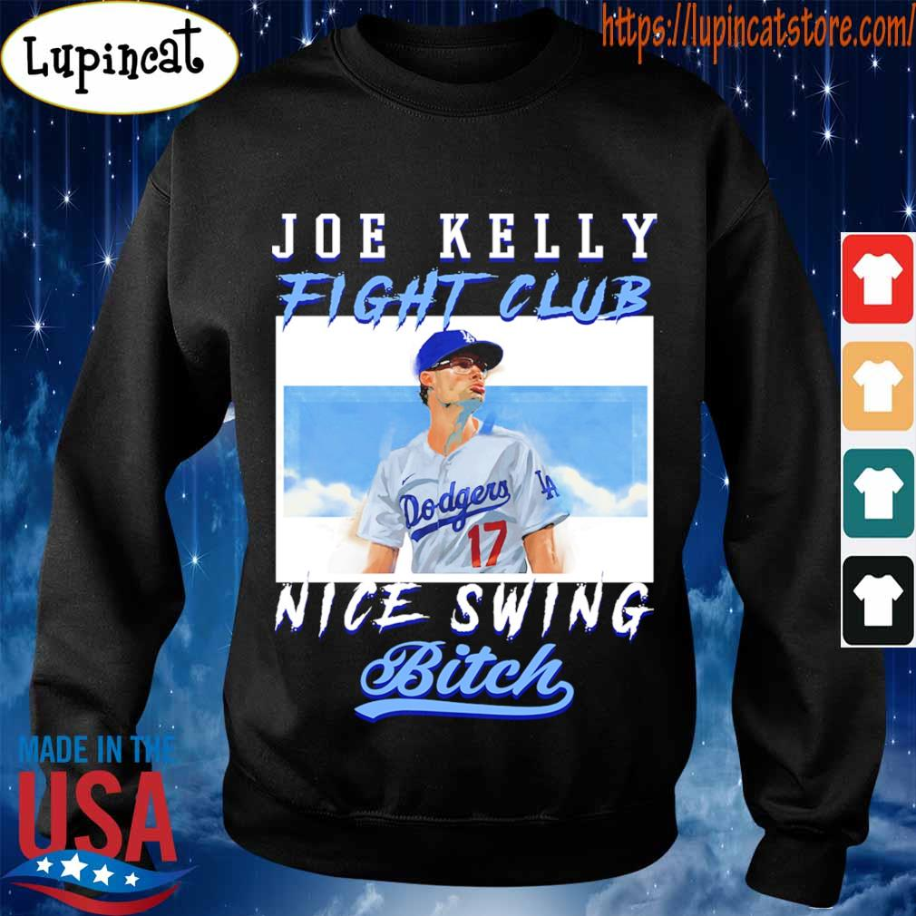 Joe Kelly fight club nice swing bitch s Sweatshirt