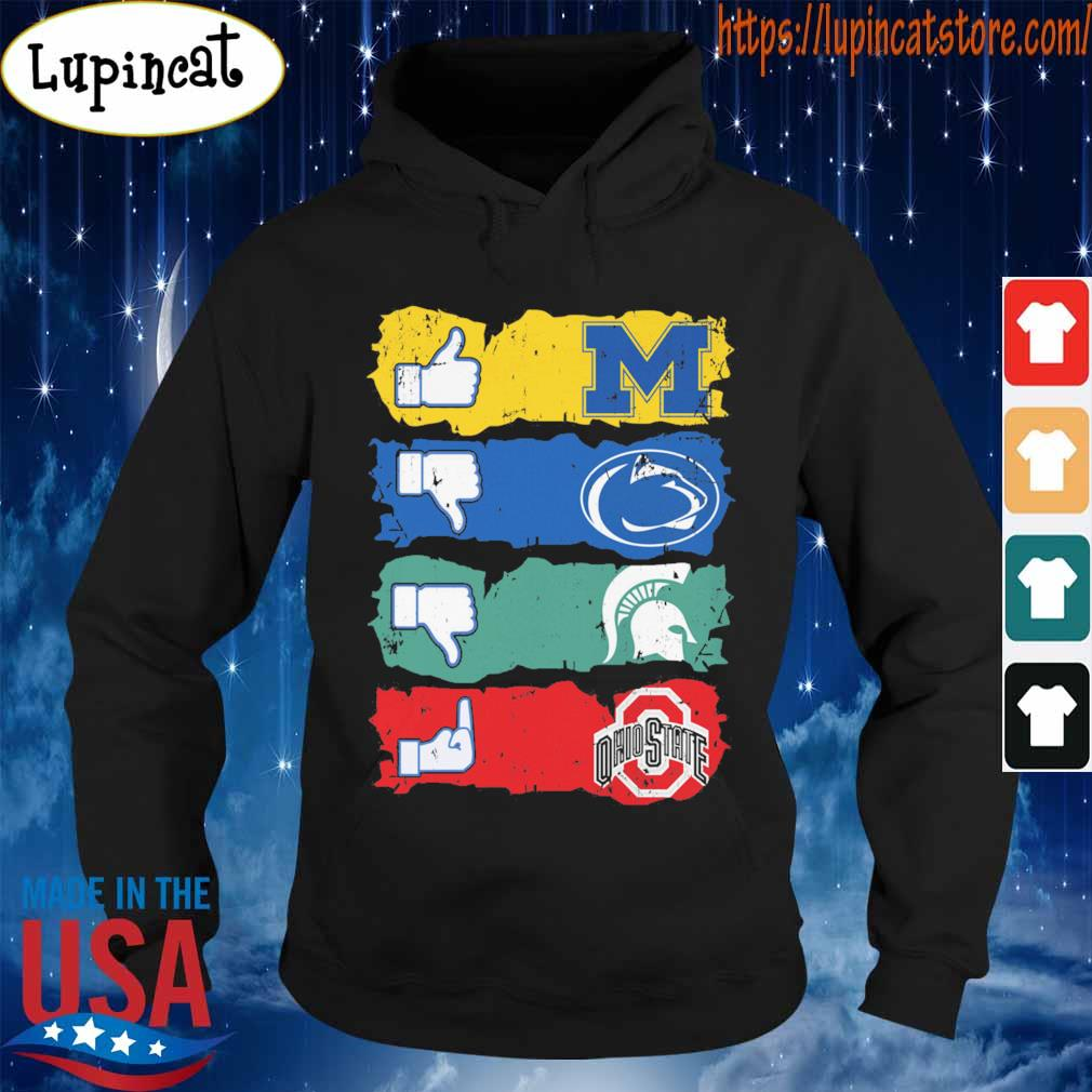 Like Michigan Wolverines Penn state Nittany Lions Michigan State Ohio State s Hoodie