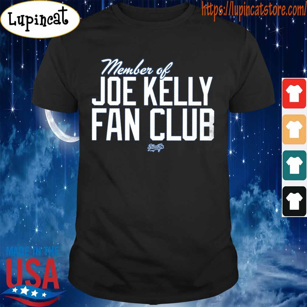 Member Of Joe Kelly fan club shirt