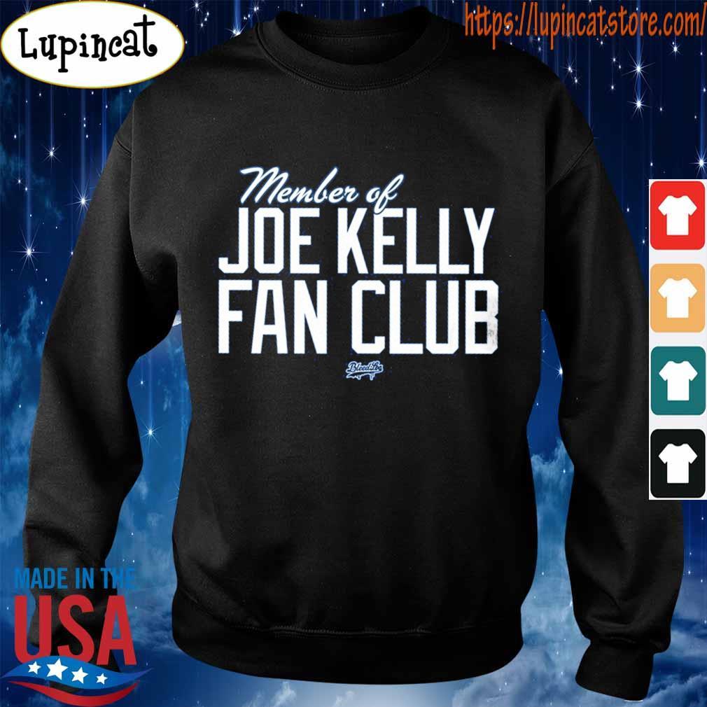 Member Of Joe Kelly fan club s Sweatshirt