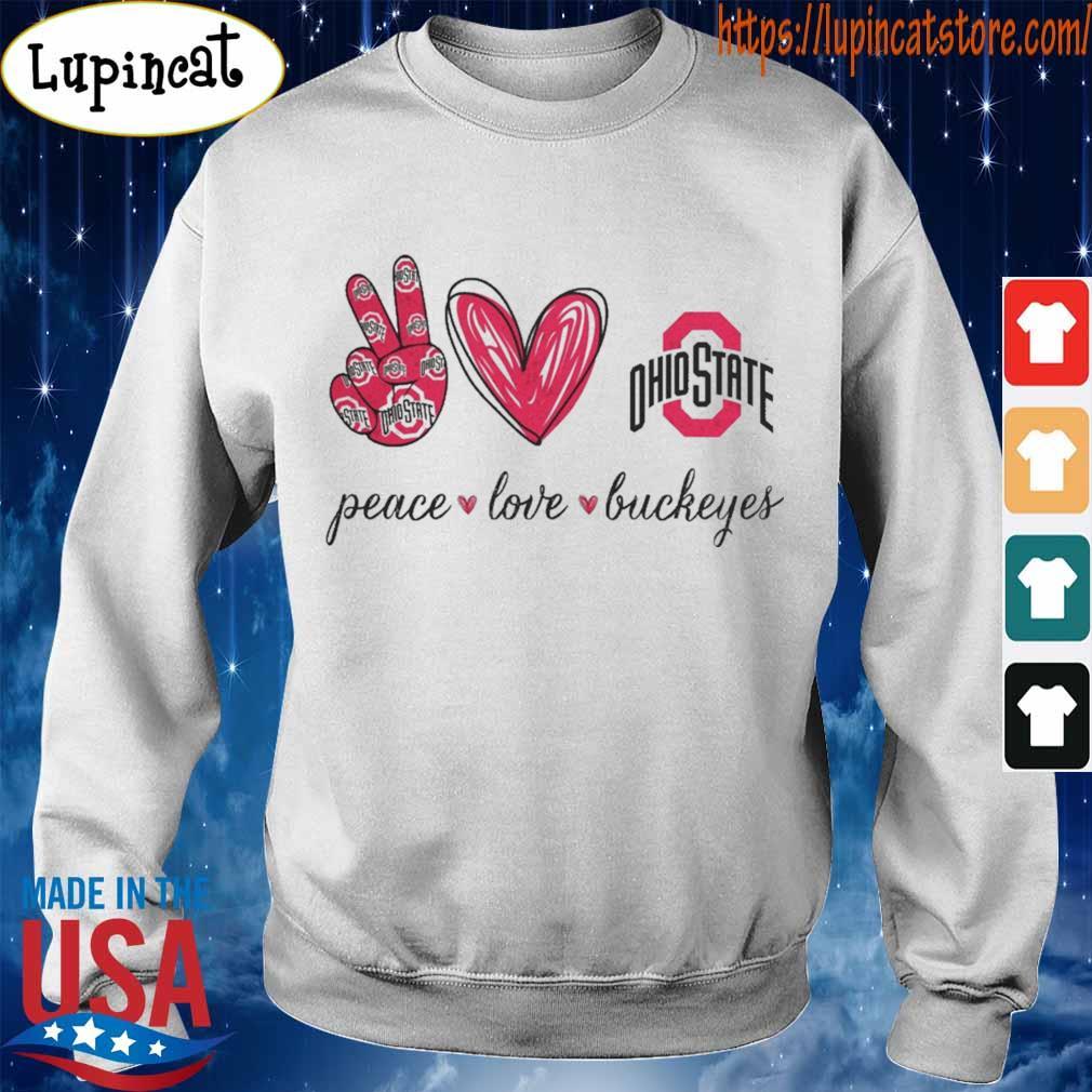 Peace Love Buckeyes Ohio State s Sweatshirt