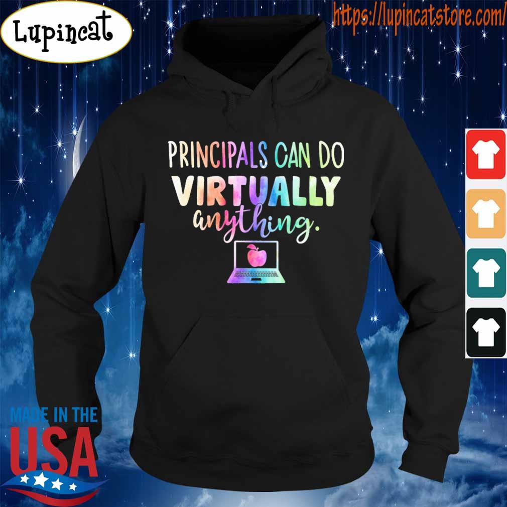 Principals can do Virtually anything s Hoodie