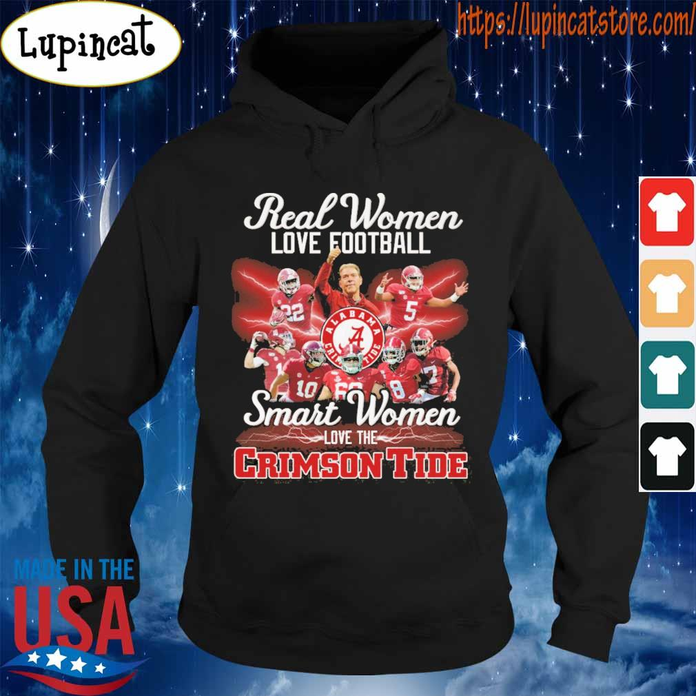 Real Women love football smart Women love the Crimson Tide s Hoodie