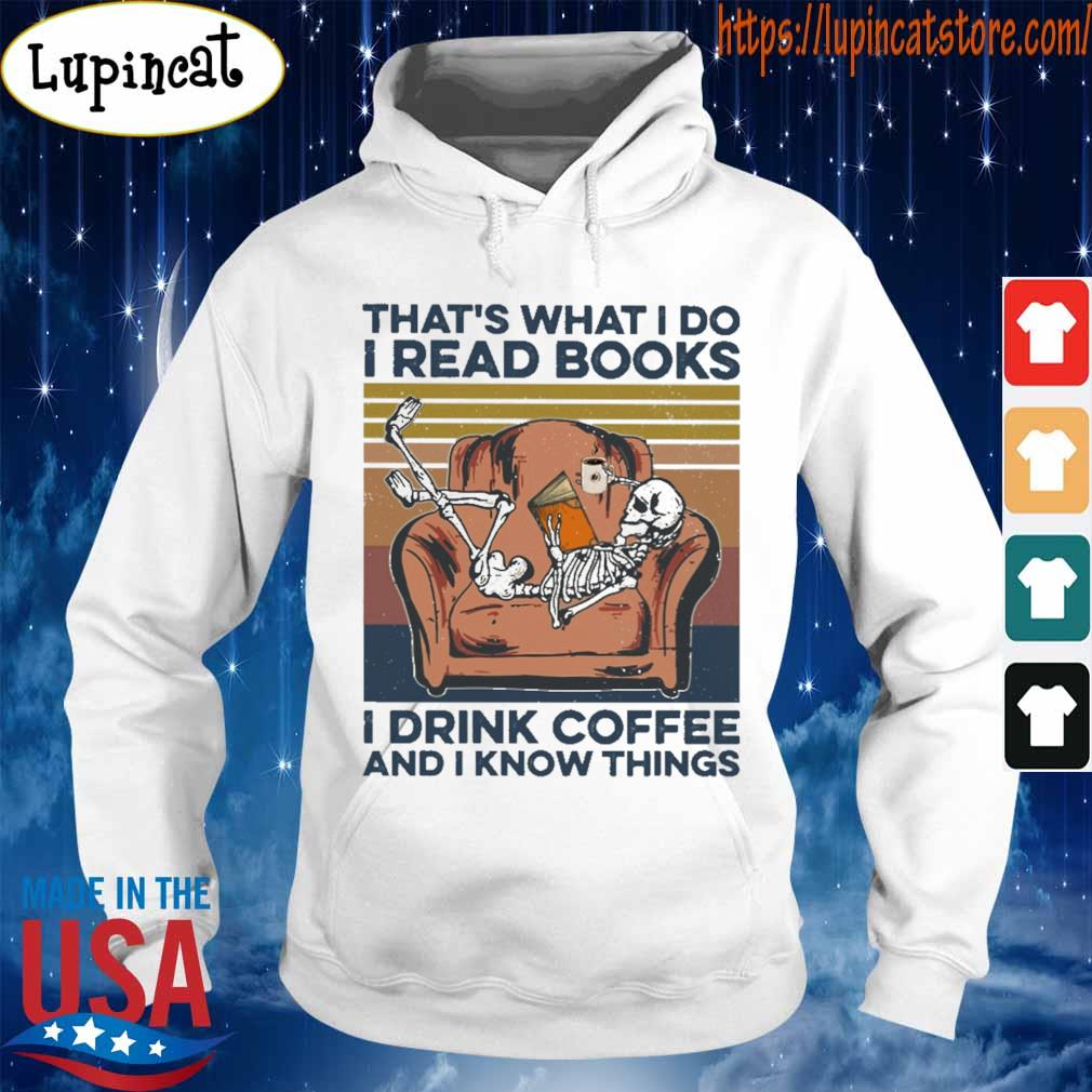 Skeleton that's what I do I read books I drink coffee and I know things vintage s Hoodie