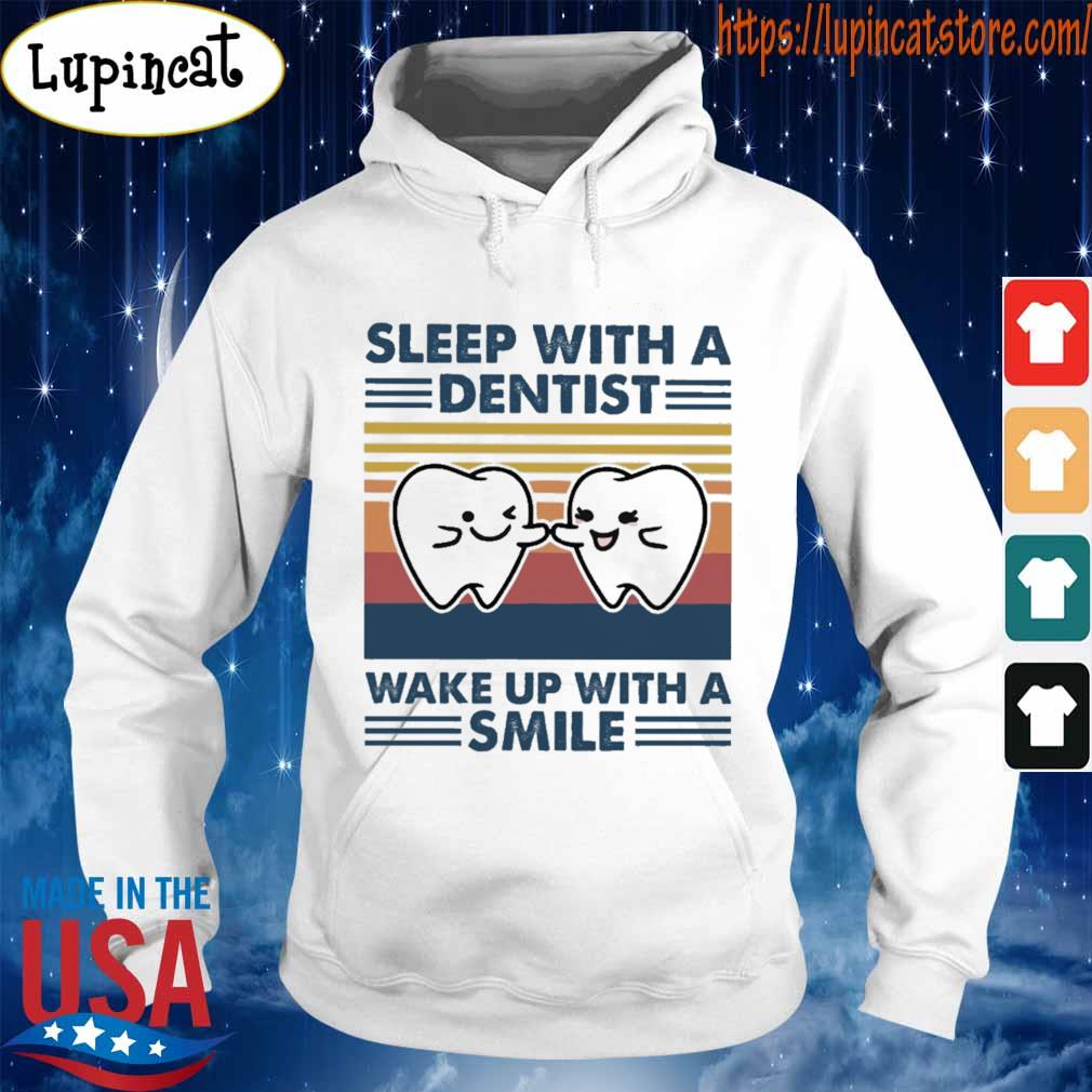 Sleep with a dentist wake up with a smile vintage s Hoodie
