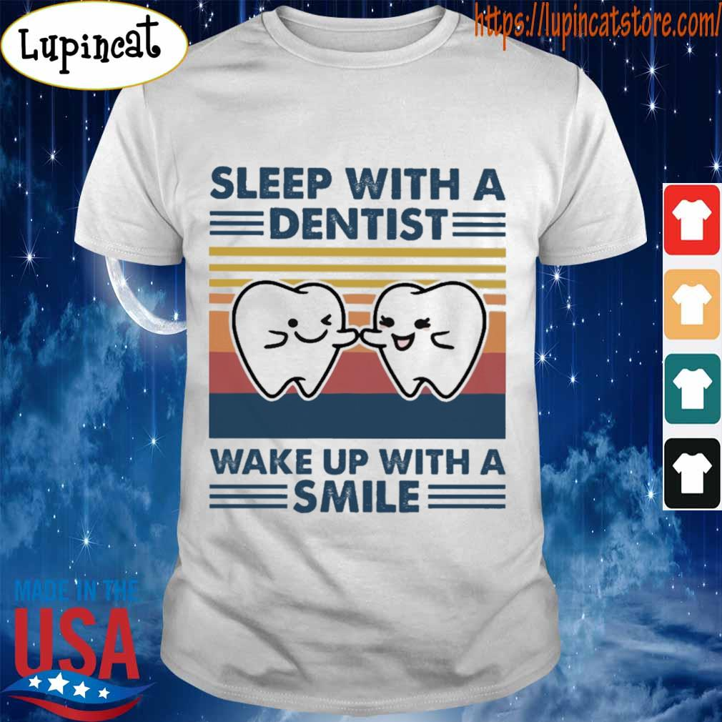 Sleep with a dentist wake up with a smile vintage shirt